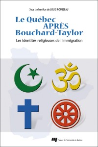 Louis Rousseau, Le Québec après Bouchard-Taylor, Québec, Presses de l'Université du Québec, 2012, 393 p.