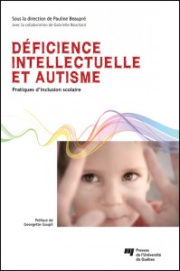 Pauline Beaupré est également l'auteure de l'ouvrage Déficience intellectuelle et autisme, en librairie le 7 mai 2014.