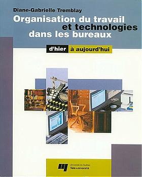 Organisation du travail et technologies dans les bureaux presses de l 39 universit du qu bec - Organisation des bureaux ...