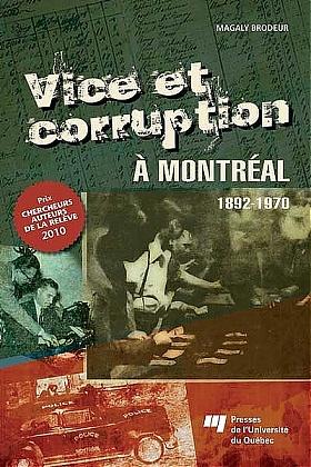 Vice et corruption à Montréal : 1892-1970