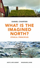 "What is the ""Imagined North""? Ethical Principles"